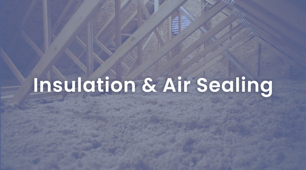 Insulation and Air Sealing